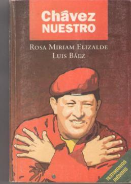 20130308115645-libro-chavez-nuestro-rosa-miriam-elizalde-luis-baez-mlv-f-3586106239-122012.jpg